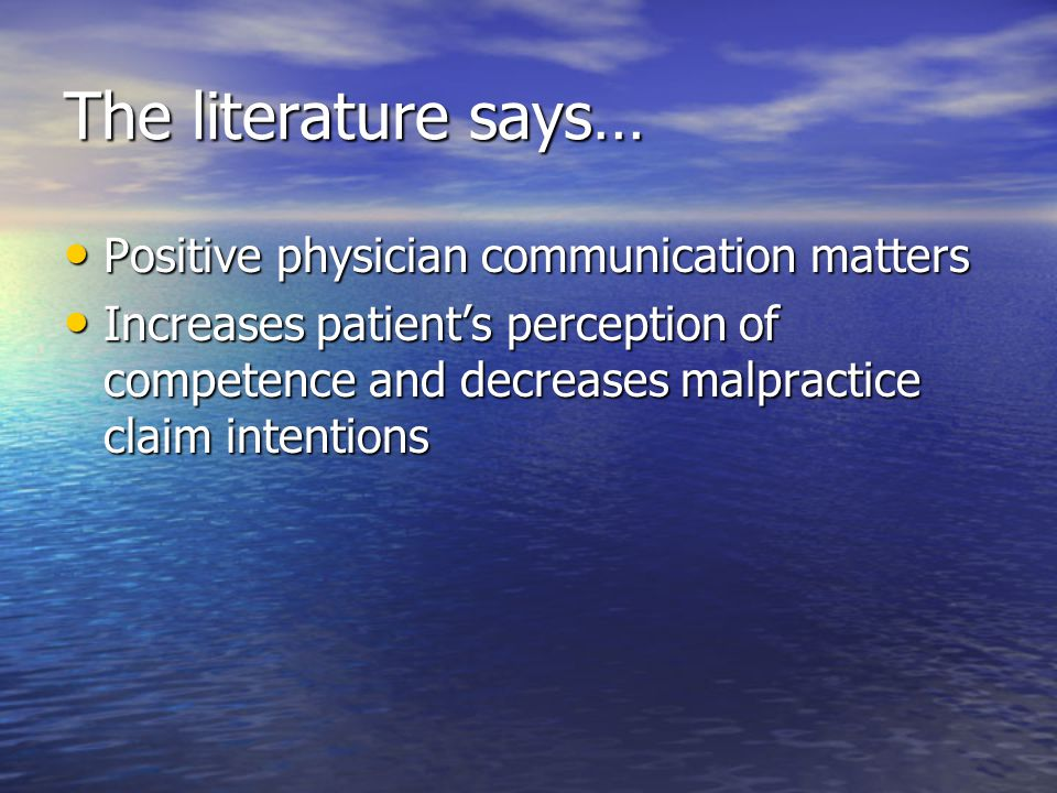 The literature says… Positive physician communication matters