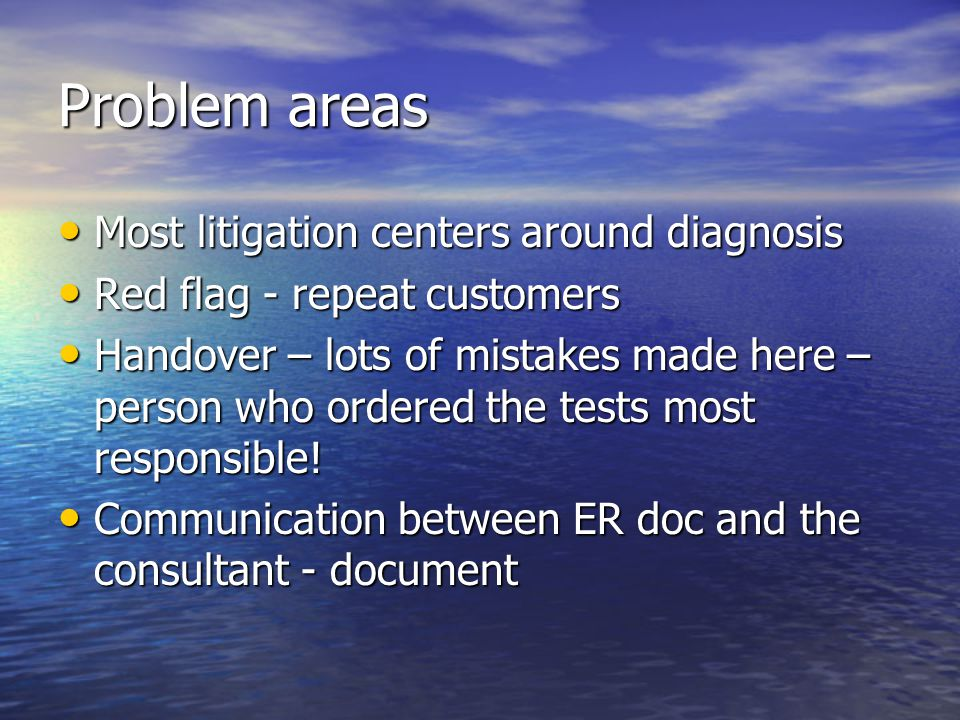 Problem areas Most litigation centers around diagnosis