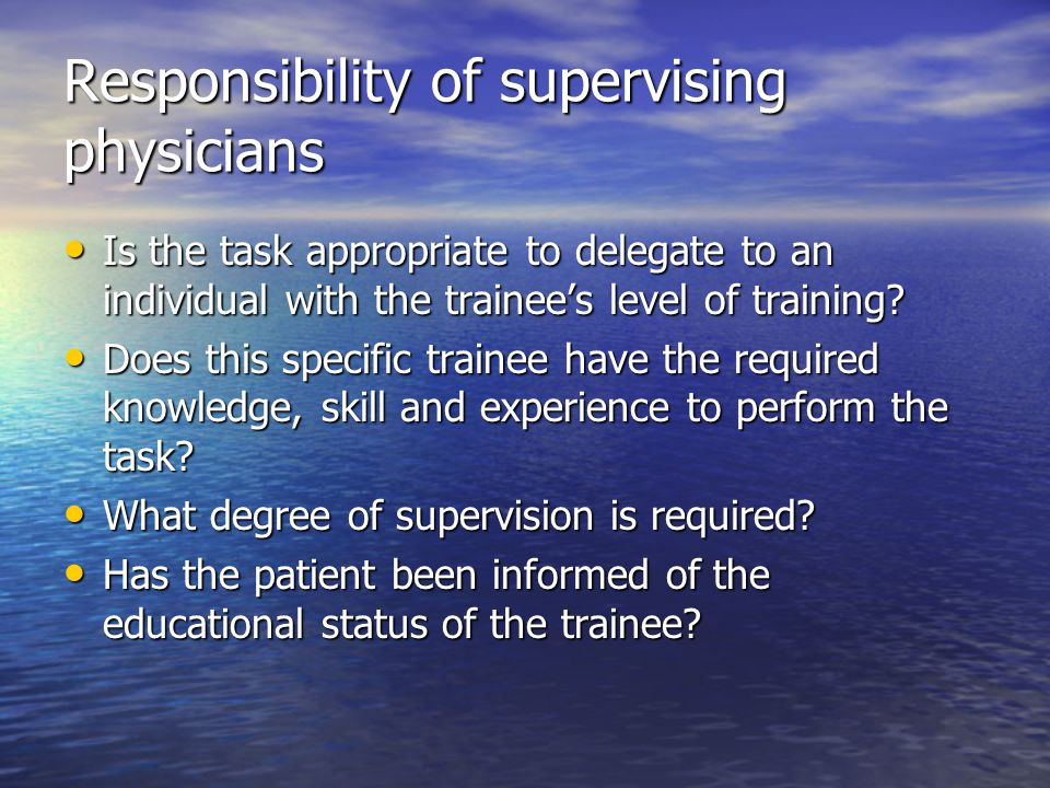 Responsibility of supervising physicians
