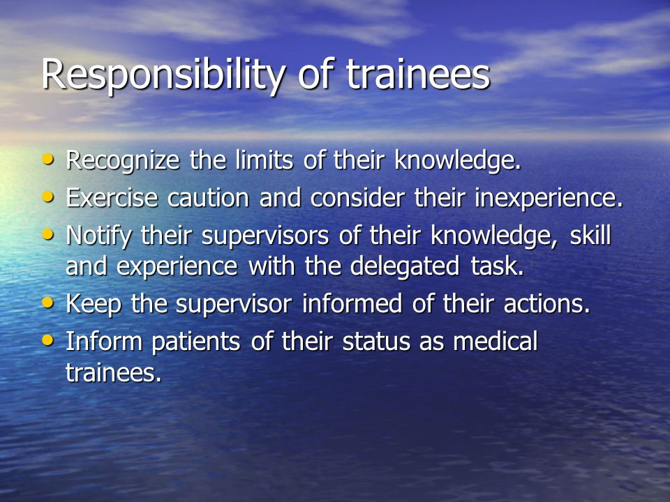 Responsibility of trainees