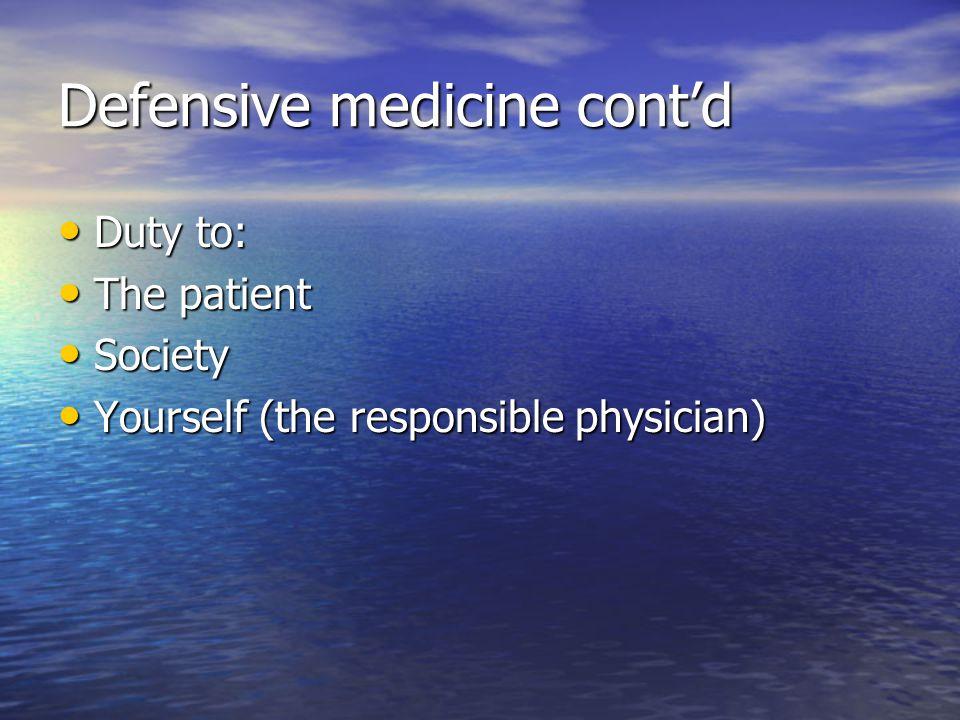 Defensive medicine cont'd