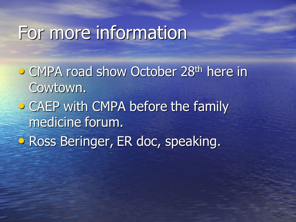 For more information CMPA road show October 28th here in Cowtown.