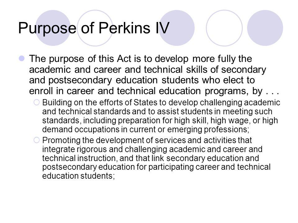 Purpose of Perkins IV