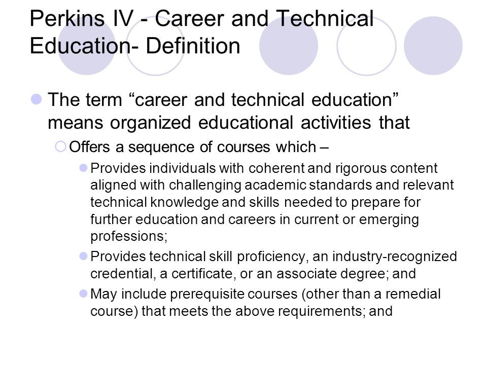 Perkins IV - Career and Technical Education- Definition