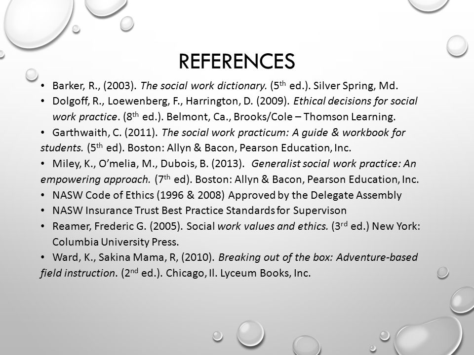 References Barker, R., (2003). The social work dictionary. (5th ed.). Silver Spring, Md.
