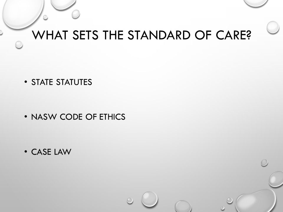 What sets the standard of care