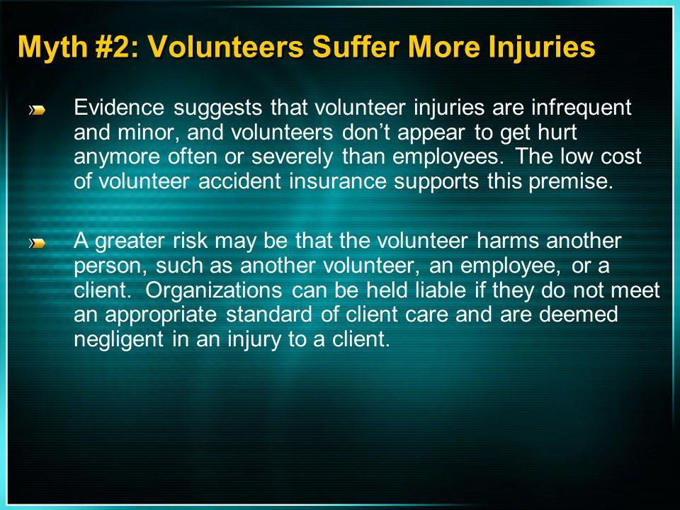 Myth #2: Volunteers Suffer More Injuries