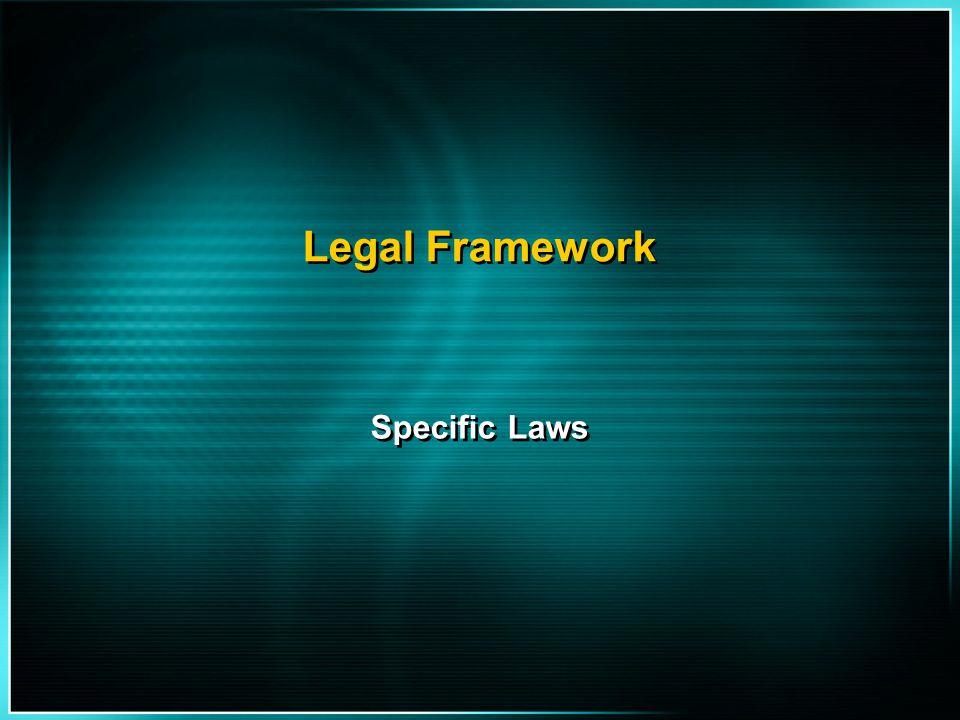 Legal Framework Specific Laws