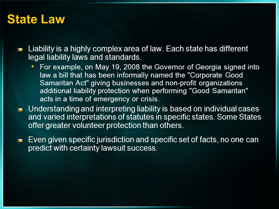 State Law Liability is a highly complex area of law. Each state has different legal liability laws and standards.