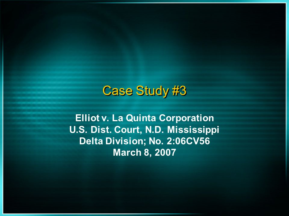 Elliot v. La Quinta Corporation U.S. Dist. Court, N.D. Mississippi