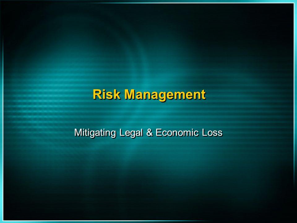 Mitigating Legal & Economic Loss