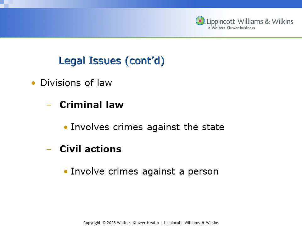 Legal Issues (cont'd) Divisions of law Criminal law