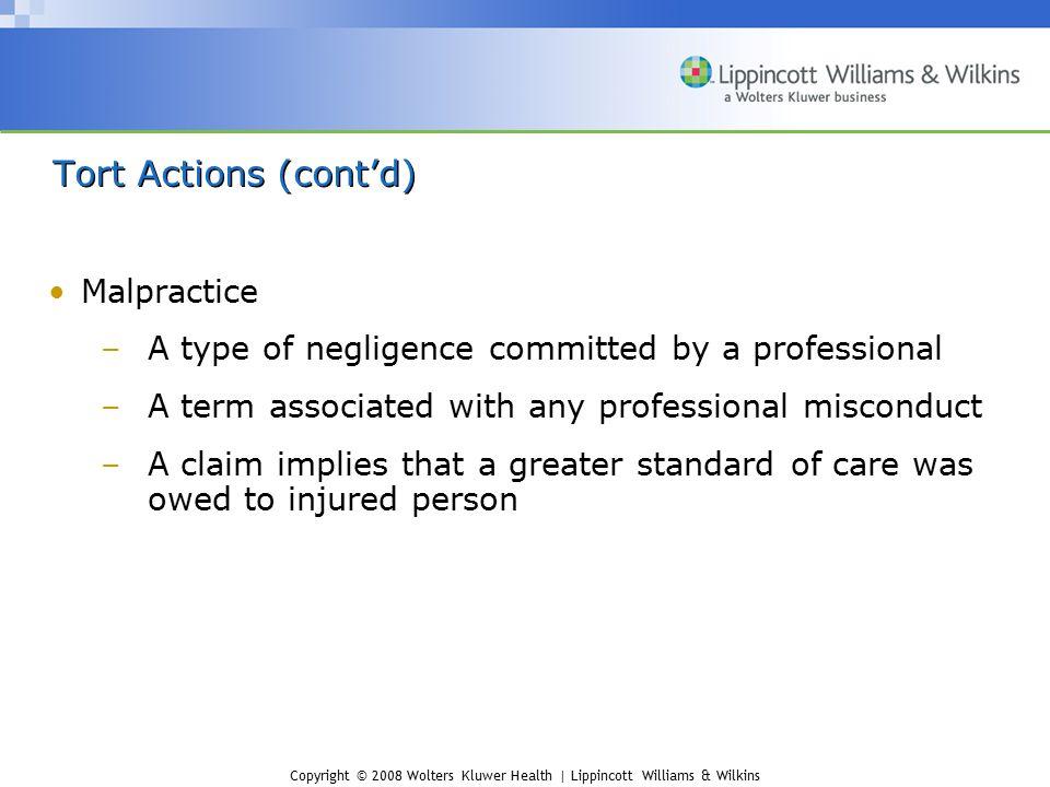 Tort Actions (cont'd) Malpractice