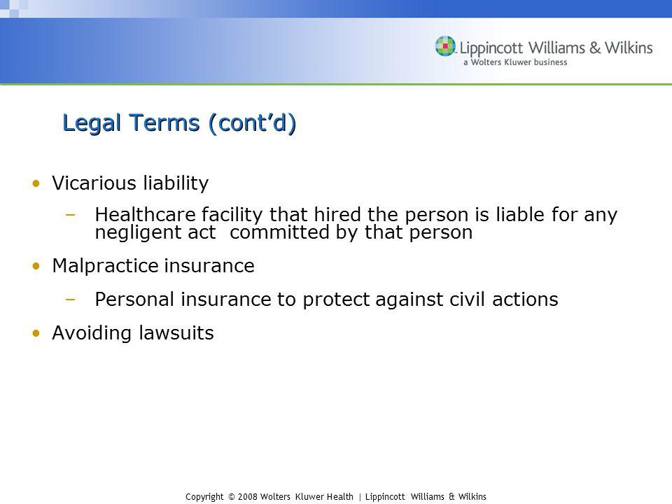 Legal Terms (cont'd) Vicarious liability