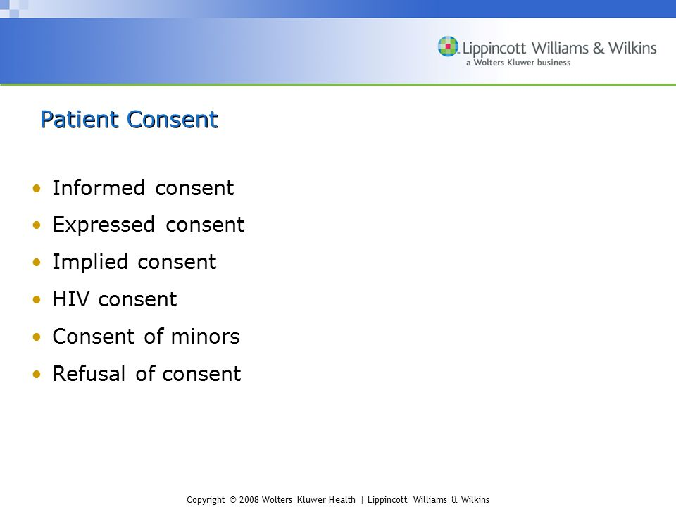 Patient Consent Informed consent Expressed consent Implied consent