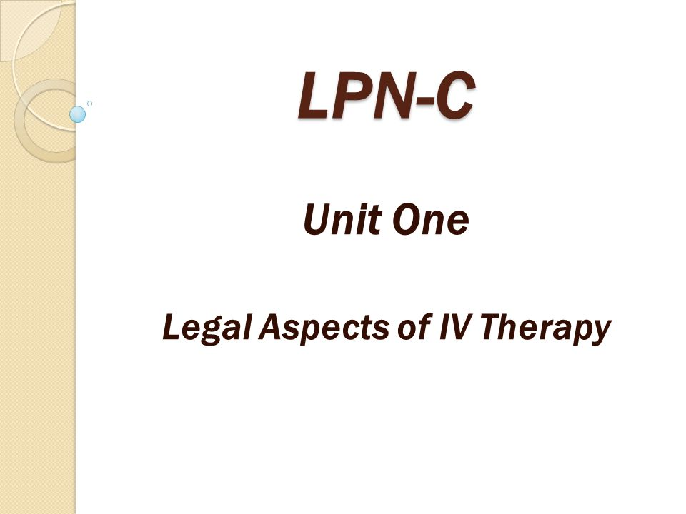 Unit One Legal Aspects of IV Therapy