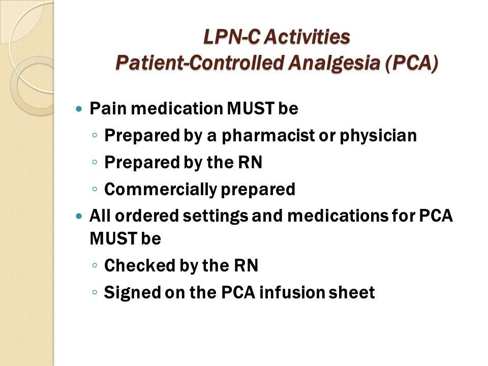 LPN-C Activities Patient-Controlled Analgesia (PCA)