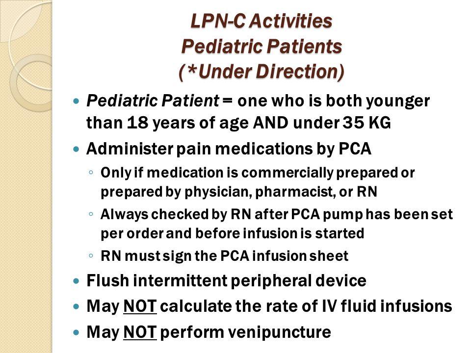 LPN-C Activities Pediatric Patients (*Under Direction)