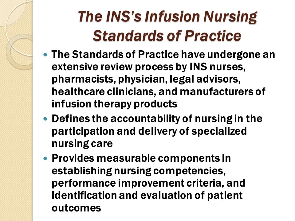 The INS's Infusion Nursing Standards of Practice