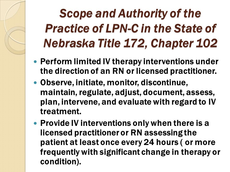 Scope and Authority of the Practice of LPN-C in the State of Nebraska Title 172, Chapter 102
