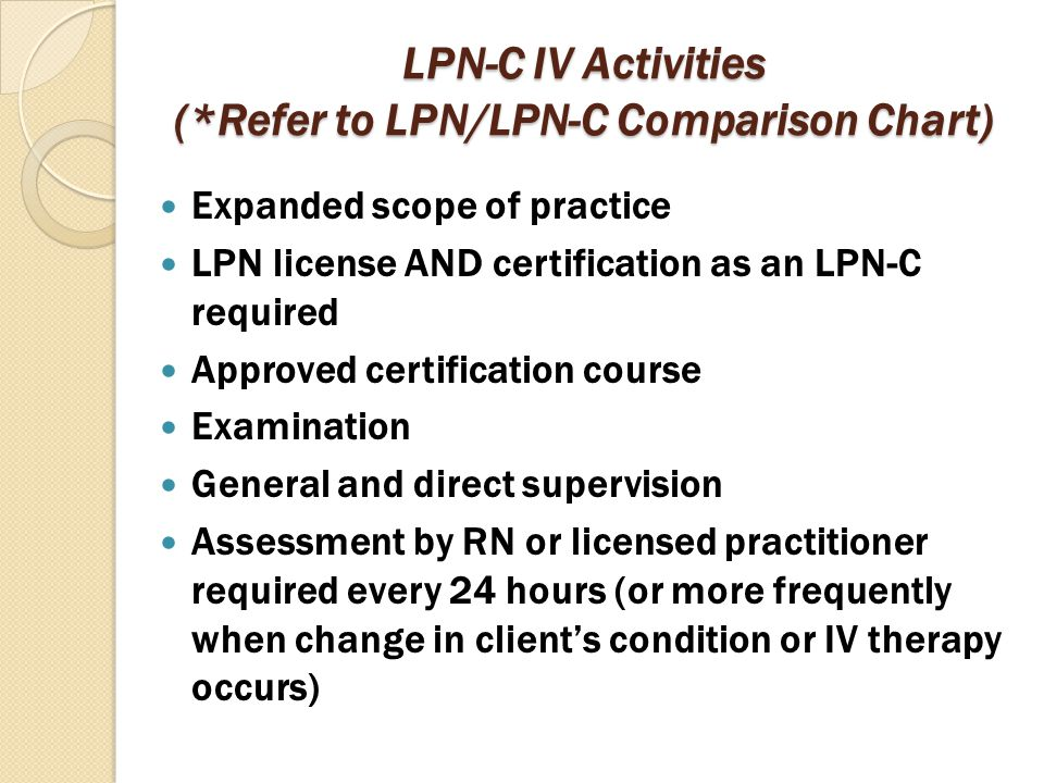 LPN-C IV Activities (*Refer to LPN/LPN-C Comparison Chart)