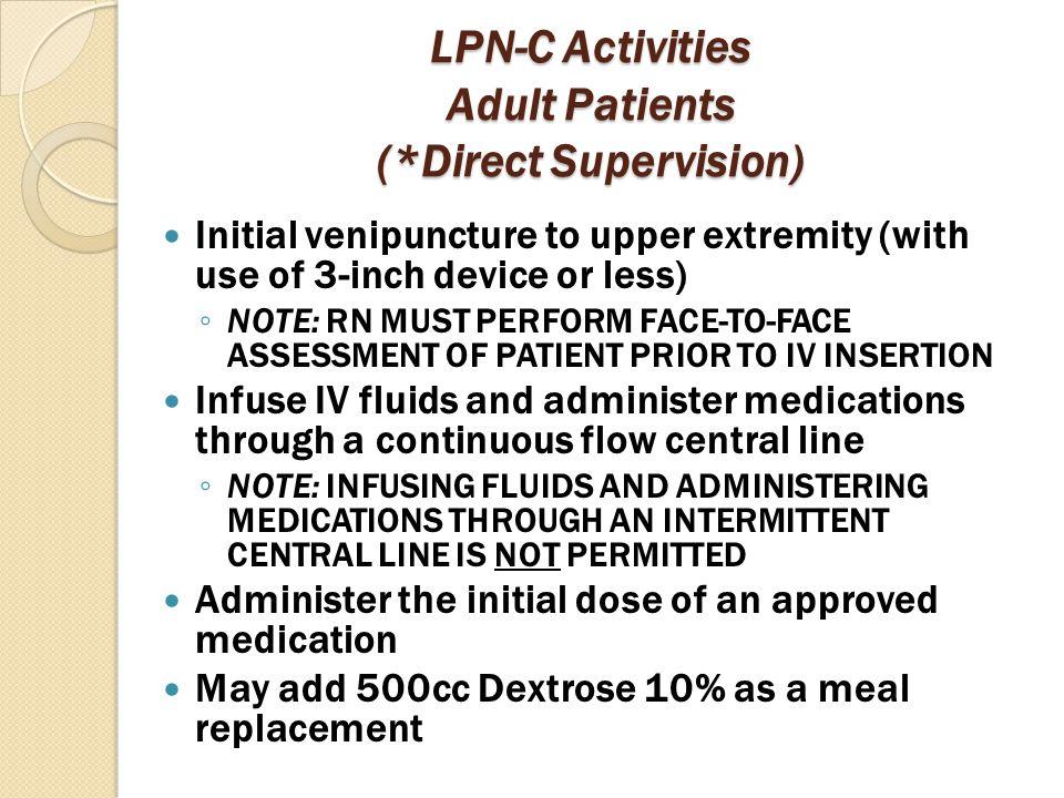 LPN-C Activities Adult Patients (*Direct Supervision)