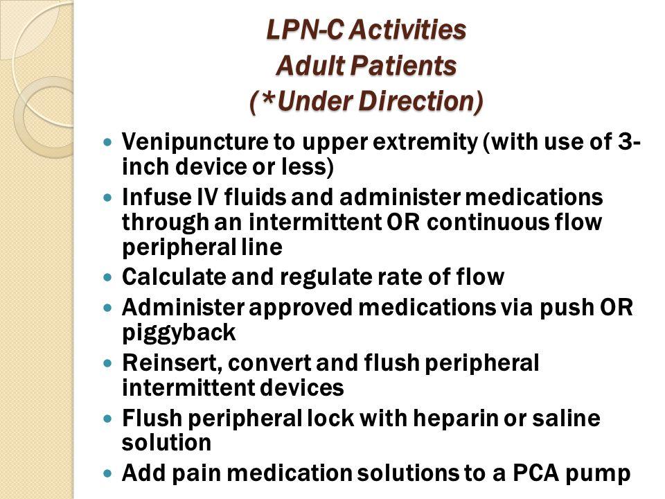LPN-C Activities Adult Patients (*Under Direction)