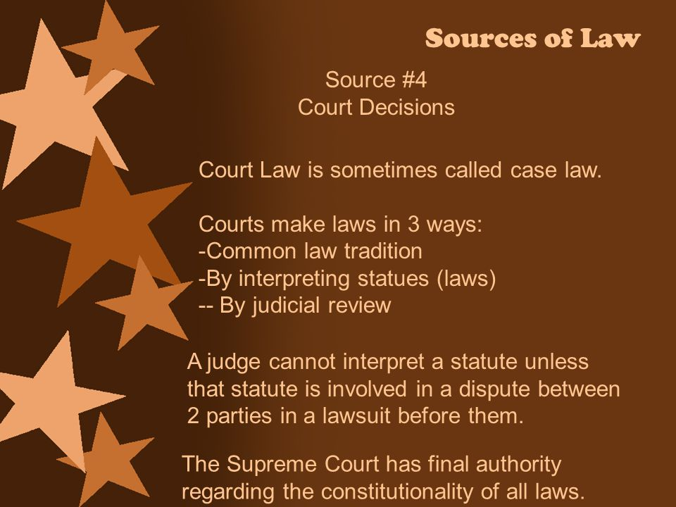 Sources of Law Source #4 Court Decisions