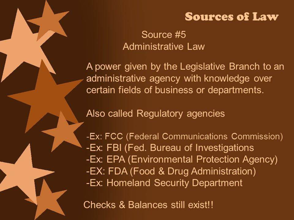 Sources of Law Source #5 Administrative Law