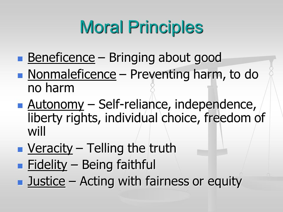 Moral Principles Beneficence – Bringing about good