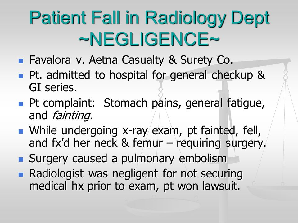 Patient Fall in Radiology Dept ~NEGLIGENCE~