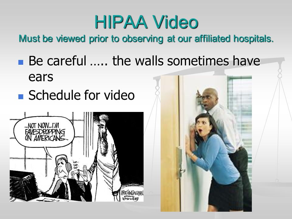 HIPAA Video Must be viewed prior to observing at our affiliated hospitals.