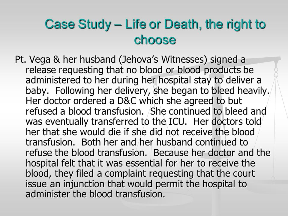 Case Study – Life or Death, the right to choose
