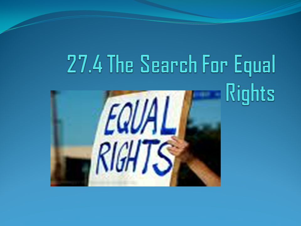 27.4 The Search For Equal Rights