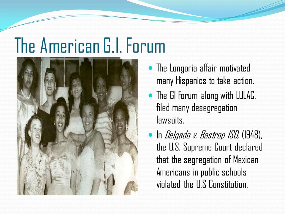 The American G.I. Forum The Longoria affair motivated many Hispanics to take action.