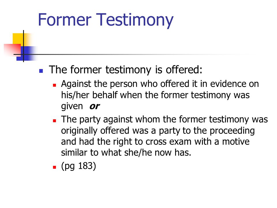 Former Testimony The former testimony is offered: