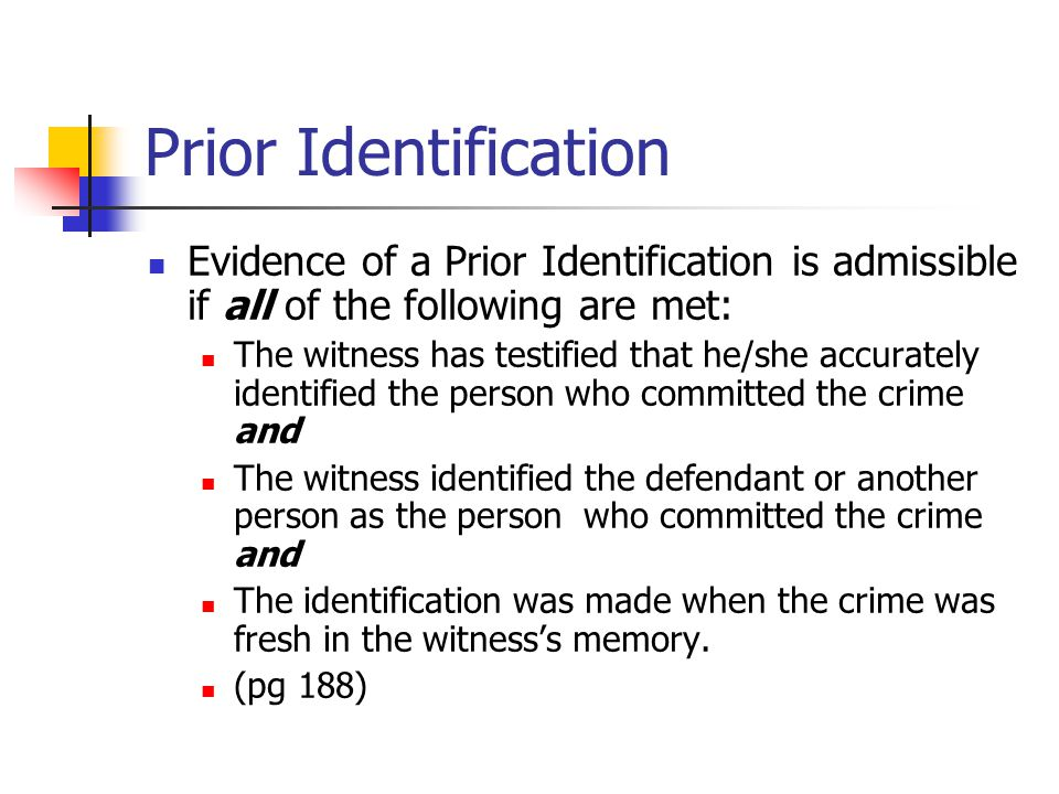 Prior Identification Evidence of a Prior Identification is admissible if all of the following are met: