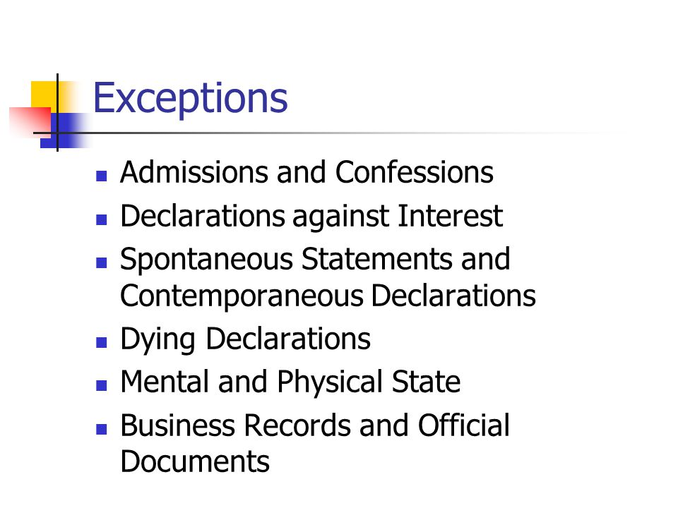 Exceptions Admissions and Confessions Declarations against Interest