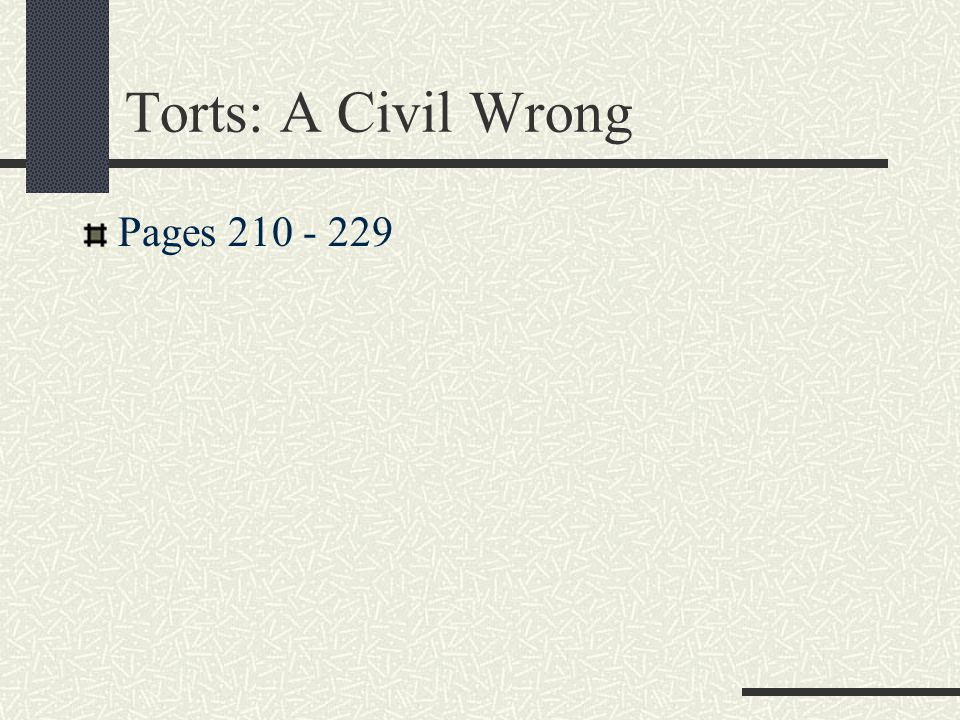 Torts: A Civil Wrong Pages 210 - 229