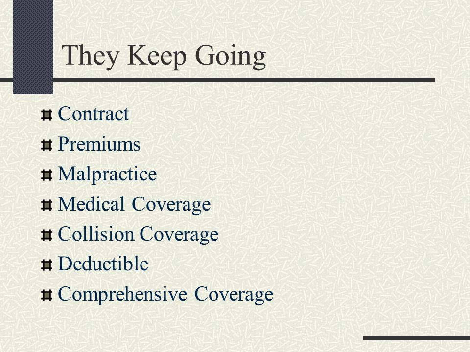 They Keep Going Contract Premiums Malpractice Medical Coverage