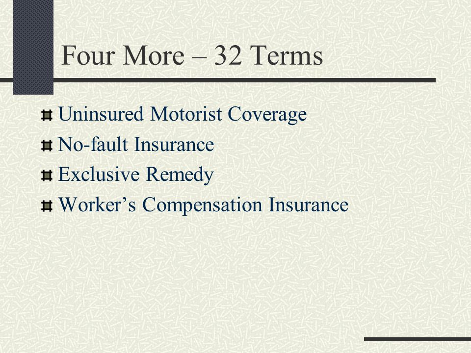 Four More – 32 Terms Uninsured Motorist Coverage No-fault Insurance