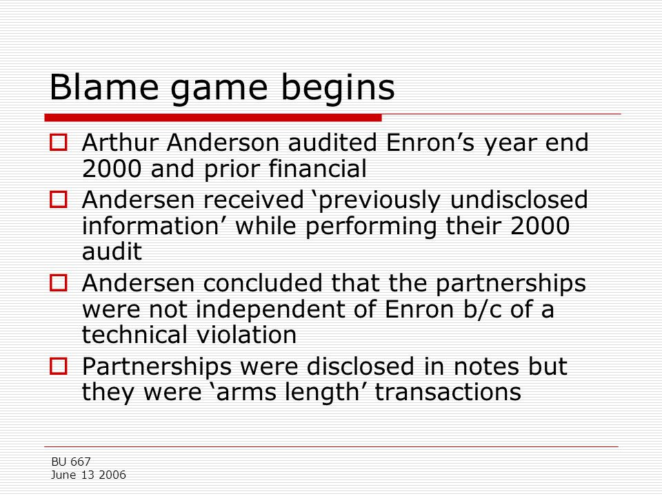 Blame game begins Arthur Anderson audited Enron's year end 2000 and prior financial.