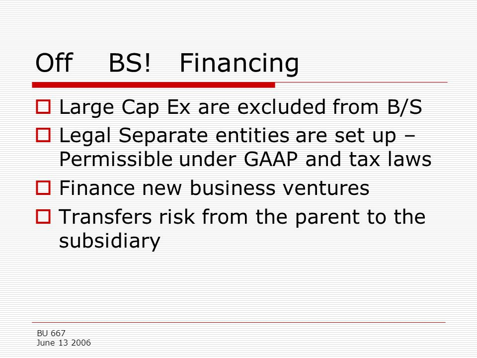 Off BS! Financing Large Cap Ex are excluded from B/S