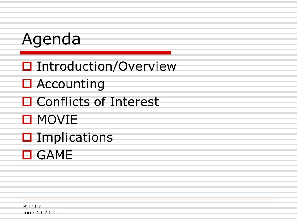 Agenda Introduction/Overview Accounting Conflicts of Interest MOVIE