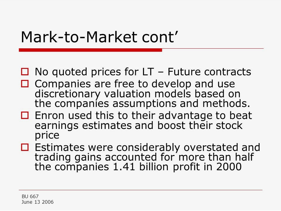 Mark-to-Market cont' No quoted prices for LT – Future contracts