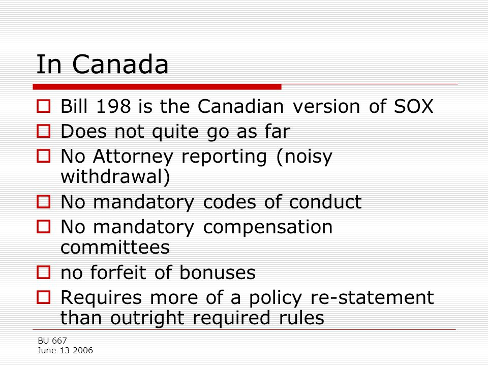 In Canada Bill 198 is the Canadian version of SOX
