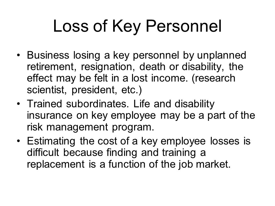 Loss of Key Personnel