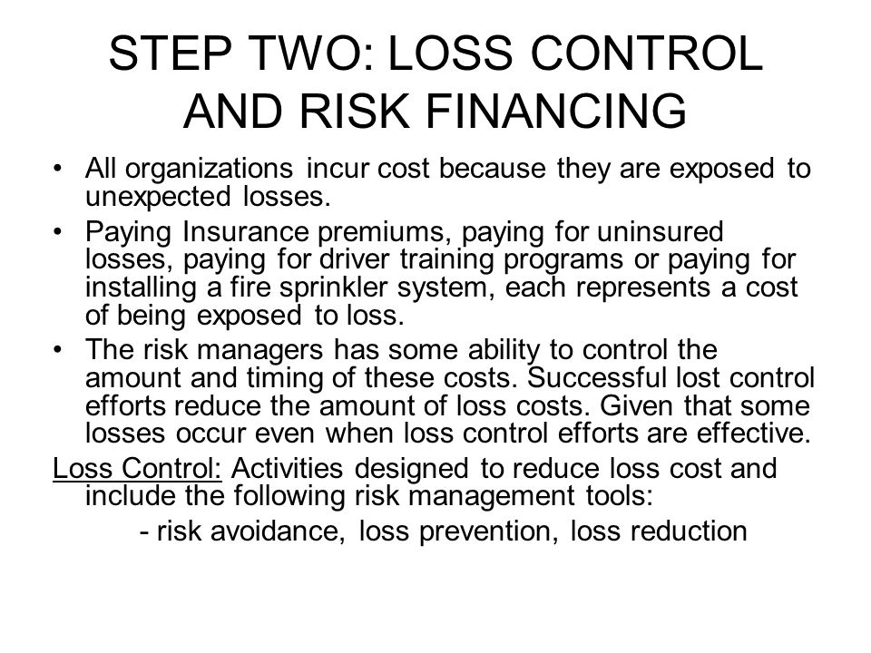 STEP TWO: LOSS CONTROL AND RISK FINANCING