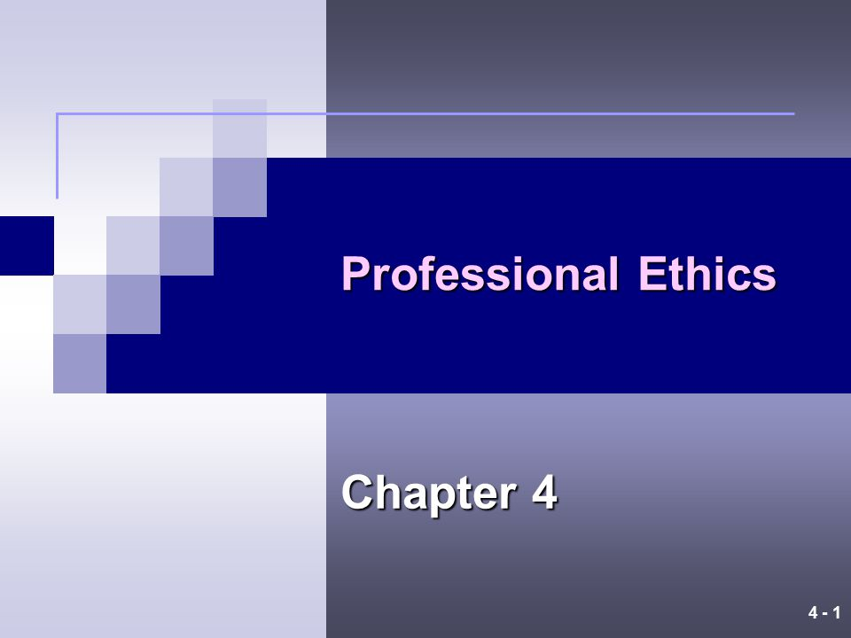 Professional Ethics Chapter 4