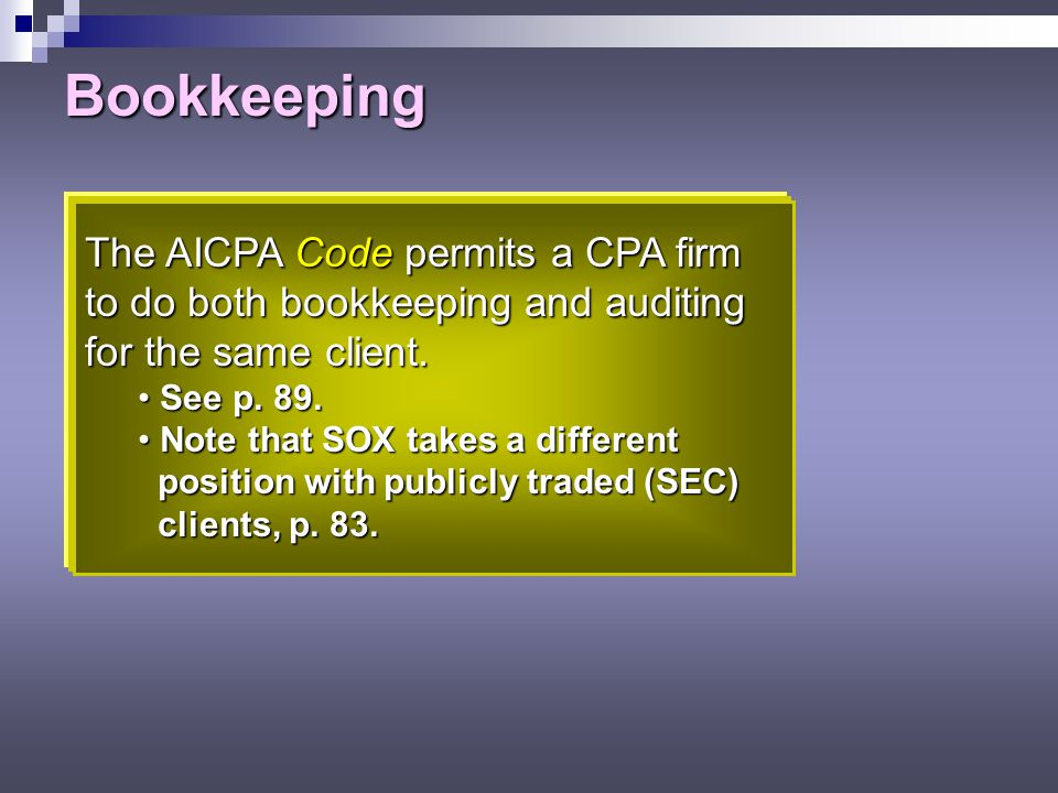 Bookkeeping The AICPA Code permits a CPA firm